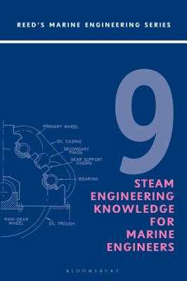 Reeds Vol 9: Steam Engineering Knowledge for Marine Engineers - Morton, Thomas D.