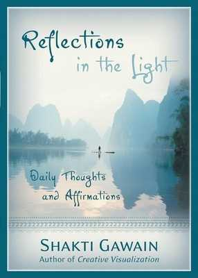 Reflections in the Light: Daily Thoughts and Affirmations - Gawain, Shakti