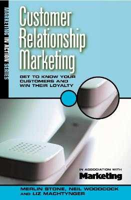 Relationship Marketing - Stone, Merlin, and Woodcock, Neil