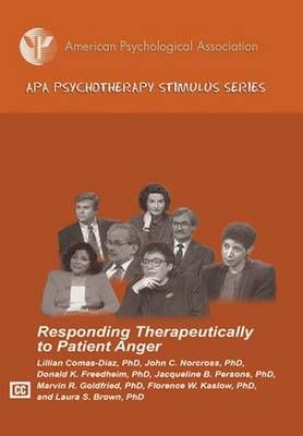 Responding Therapeutically to Patient Anger: Part of the APA Psychotherapy Stimulus Series - American Psychological Association