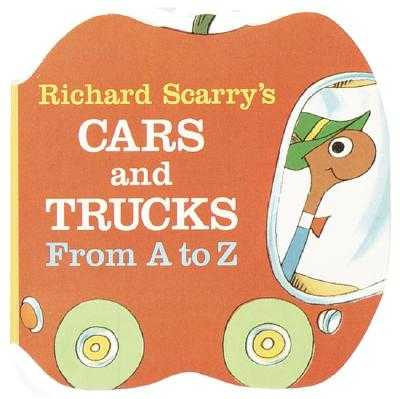 Richard Scarry's Cars and Trucks from A to Z - Scarry, Richard