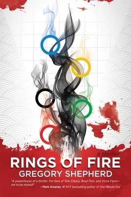 Rings of Fire: A Thriller - Shepherd, Gregory