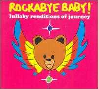 Rockabye Baby! Lullaby Renditions of Journey - Rockabye Baby!