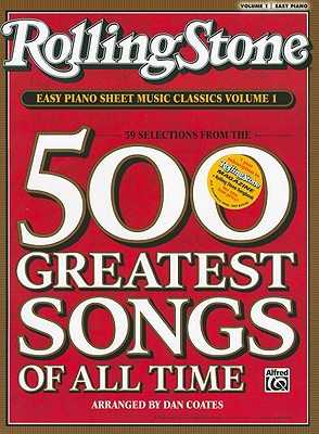 Rolling Stone Easy Piano Sheet Music Classics, Volume 1: 39 Selections from the 500 Greatest Songs of All Time - Coates, Dan