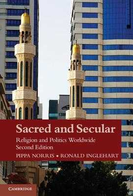 Sacred and Secular: Religion and Politics Worldwide - Norris, Pippa, and Inglehart, Ronald