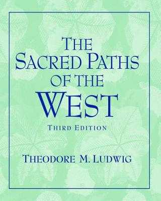 Sacred Paths of the West - Ludwig, Theodore M