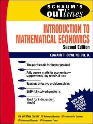 Schaum's Outline of Theory and Problems of Introduction to Mathematical Economics - Dowling, Edward T, S.J