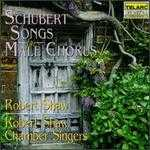 Schubert: Songs for Male Chorus