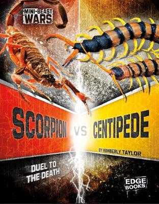 Scorpion vs Centipede: Duel to the Death - Feltes Taylor, Kimberly