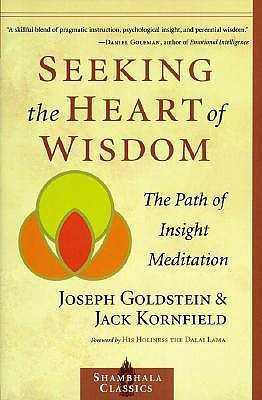 Seeking the Heart of Wisdom: The Path of Insight Meditation - Goldstein, Joseph, and Kornfield, Jack, PhD, and Dalai Lama (Foreword by)