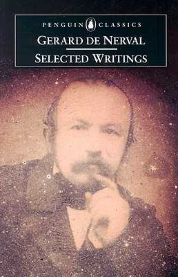 Selected Writings - De Nerval, Gerard, and Sieburth, Richard (Translated by)