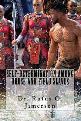 Self-Determination Among House and Field Slaves - Jimerson, Rufus O