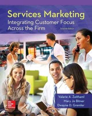 Services Marketing: Integrating Customer Focus Across the Firm - Zeithaml, Valarie A, and Bitner, Mary Jo, and Gremler, Dwayne D, Professor