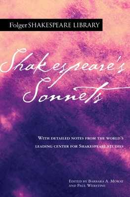 Shakespeare's Sonnets - Shakespeare, William, and Mowat, Barbara a (Editor), and Werstine, Paul (Editor)