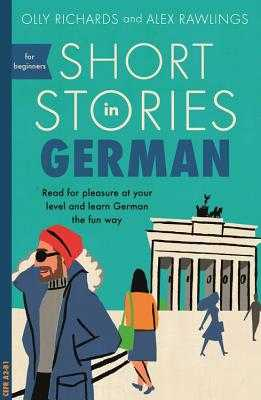 Short Stories in German for Beginners - Richards, Olly