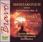 Shostakovich: Symphony No. 5; Stravinsky: The Rite of Spring
