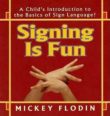 Signing Is Fun - Flodin, Mickey