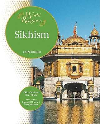 Sikhism - Singh, Nikky-Guninder Kaur, PH D, and O'Brien, Joanne (Editor), and Palmer, Martin (Editor)