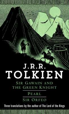 Sir Gawain and the Green Knight/Pearl/Sir Orfeo - Tolkien, J R R
