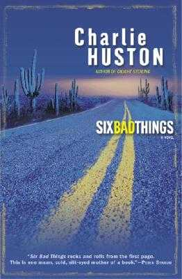 Six Bad Things - Huston, Charlie