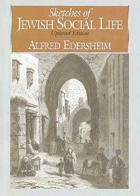 Sketches of Jewish Social Life: Updated Edition - Edersheim, Alfred
