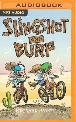 Slingshot and Burp - Haynes, Richard, and Haberkorn, Todd (Read by)
