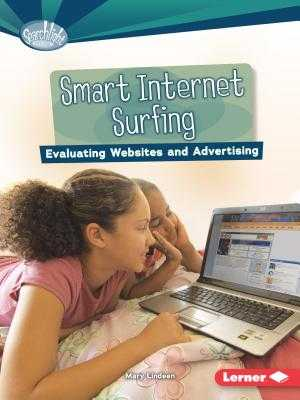 Smart Internet Surfing: Evaluating Websites and Advertising - Lindeen, Mary
