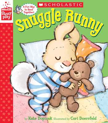Snuggle Bunny (a Storyplay Book) - Dopirak, Kate