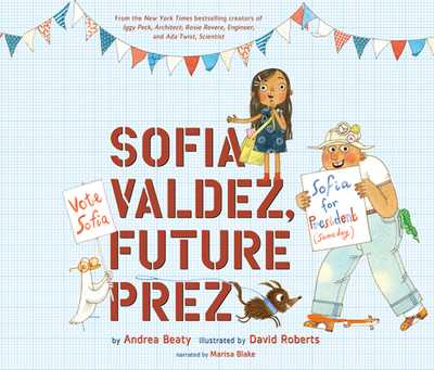 Sofia Valdez, Future Prez - Beaty, Andrea, and Blake, Marisa (Narrator)