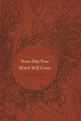 Some Day Your Witch Will Come - Stone, Kay