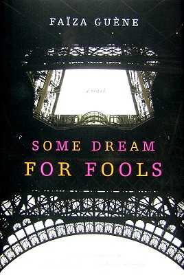 Some Dream for Fools - Guene, Faiza, and Johnson, Jenna (Translated by)