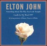 Something About the Way You Look Tonight/Candle in the Wind 1997 - Elton John