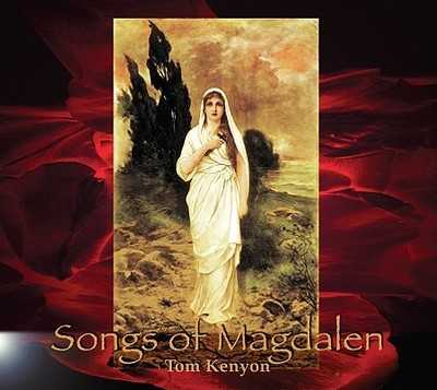 Songs of Magdalen - Kenyon, Tom (Performed by)