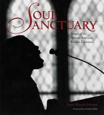 Soul Sanctuary: Images of the African American Worship Experience - Walls, Barbranda Lumpkins, and Hicks, H Beecher, and Parks, Gordon