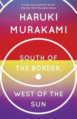 South of the Border, West of the Sun - Murakami, Haruki, and Gabriel, Philip (Translated by)