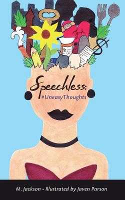 Speechless: #UneasyThoughts - Jackson, M