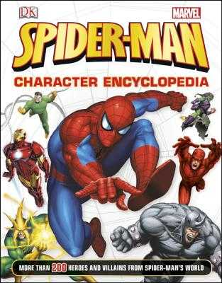 Spider-Man Character Encyclopedia: More Than 200 Heroes and Villains from Spider-Man's World - Wallace, Daniel