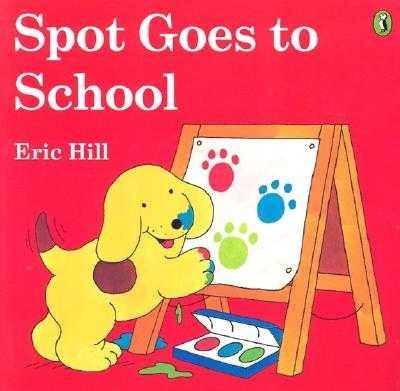 Spot Goes to School (Color) - Hill, Eric