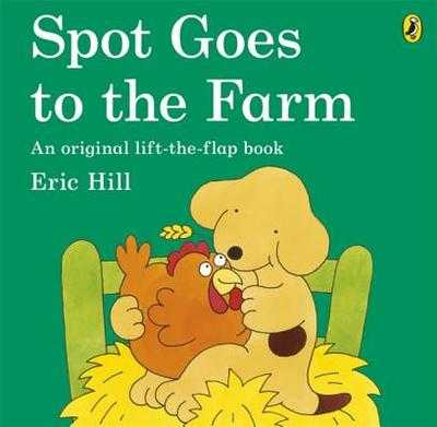 Spot Goes to the Farm - Hill, Eric