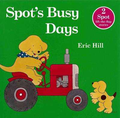 Spot's Busy Days - Hill, Eric