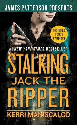 Stalking Jack the Ripper - Maniscalco, Kerri, and Patterson, James (Foreword by)
