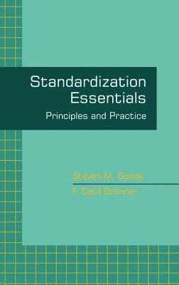 Standardization Essentials: Principles and Practice - Spivak, Steven M, and Brenner, F Cecil