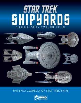 Star Trek Shipyards Star Trek Starships: 2294 to the Future the Encyclopedia of Starfleet Ships - Robinson, Ben, and Reily, Marcus