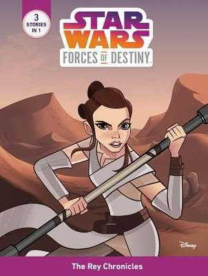 Star Wars Forces of Destiny: The Rey Chronicles - Berne, Emma Carlson