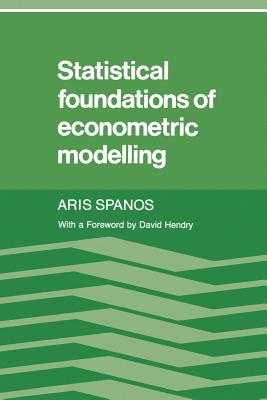Statistical Foundations of Econometric Modelling - Spanos, Aris, and Hendry, David (Foreword by)