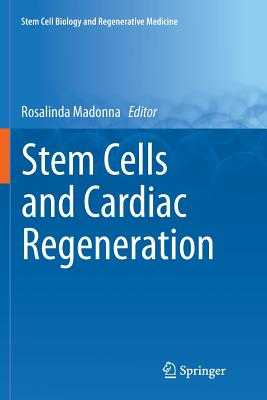 Stem Cells and Cardiac Regeneration - Madonna, Rosalinda (Editor)