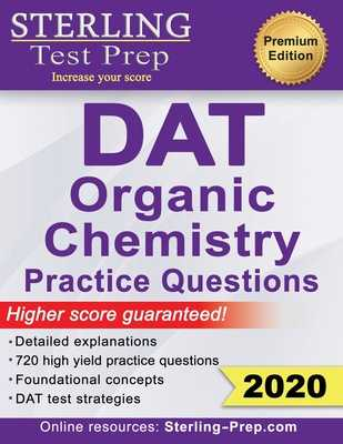 Sterling Test Prep DAT Organic Chemistry Practice Questions: High Yield DAT Questions - Prep, Sterling Test