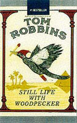 Still Life With Woodpecker - Robbins, Tom