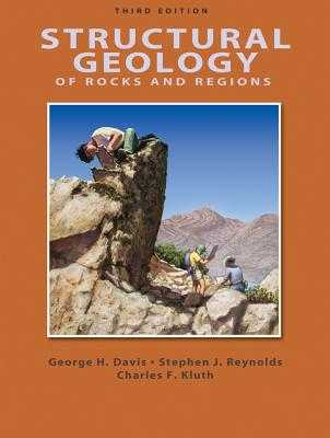 Structural Geology of Rocks and Regions - Davis, George H, and Reynolds, Stephen J, and Kluth, Charles F