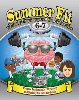 Summer Fit, Grade 6-7: Preparing Children Mentally, Physically and Socially for the Seventh Grade! - Brand, Veronica